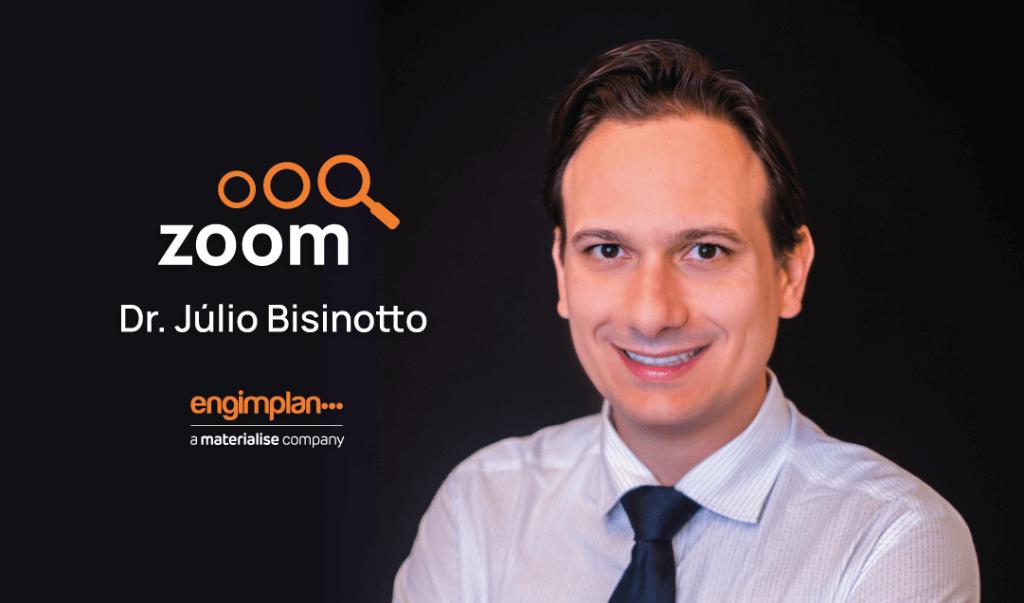 Série Zoom com Dr. Júlio Bisinotto